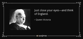 quote-just-close-your-eyes-and-think-of-england-queen-victoria-91-90-74